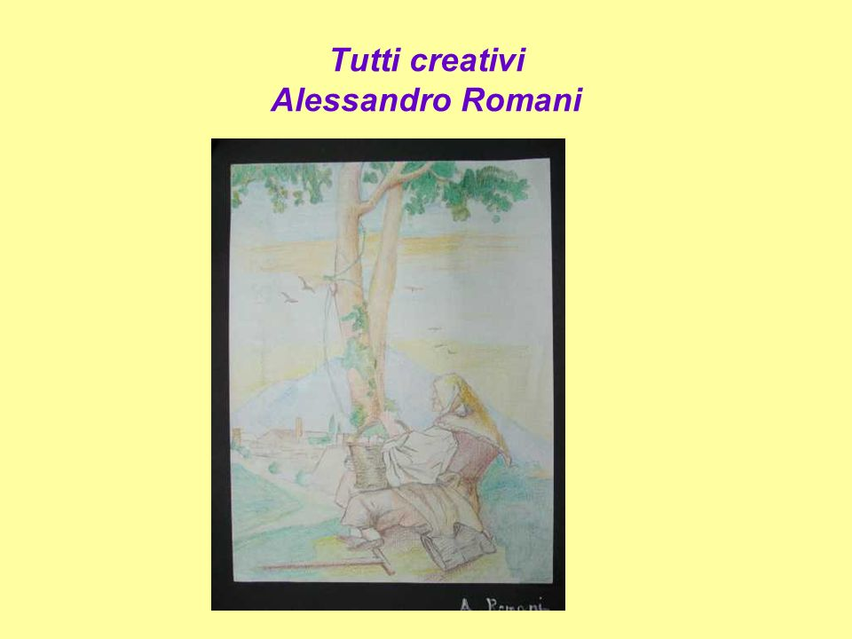 Tutti creativi Alessandro Romani
