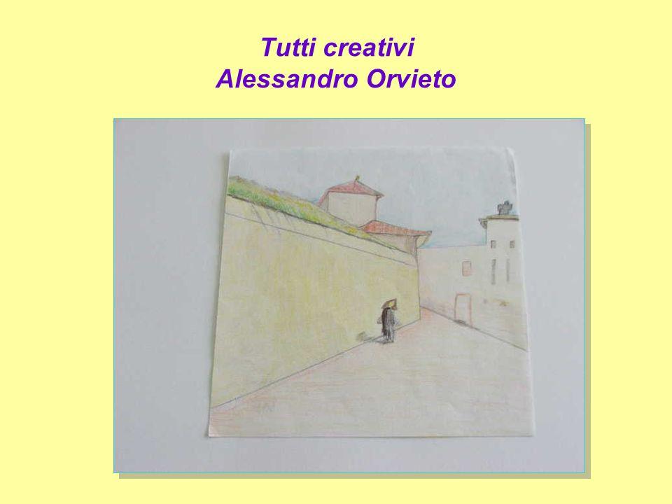 Tutti creativi Alessandro Orvieto