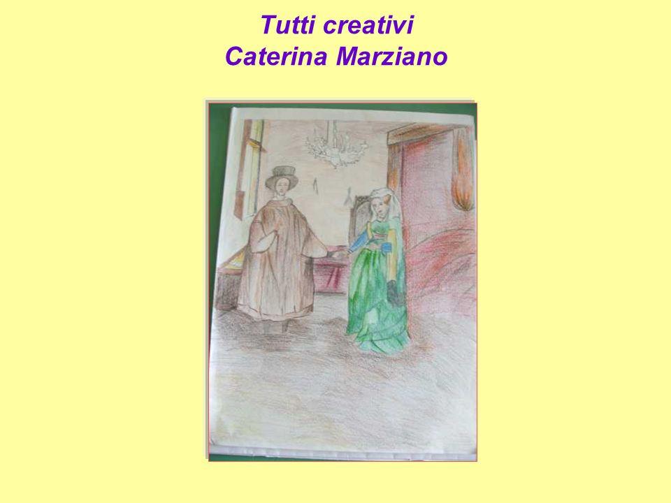 Tutti creativi Caterina Marziano