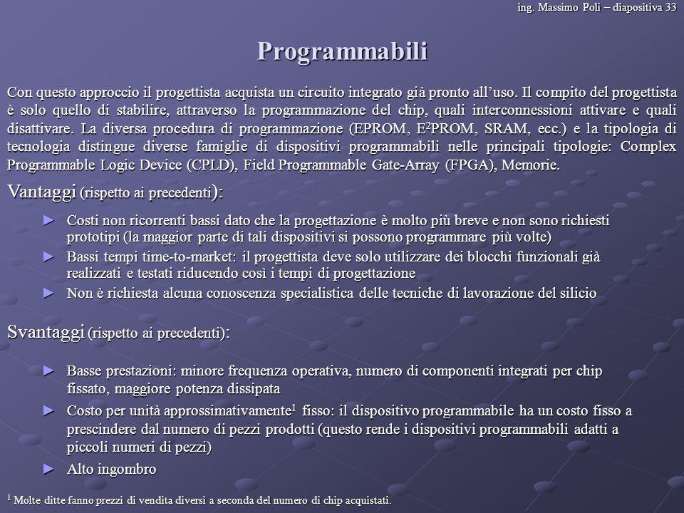 Programmabili Vantaggi (rispetto ai precedenti):