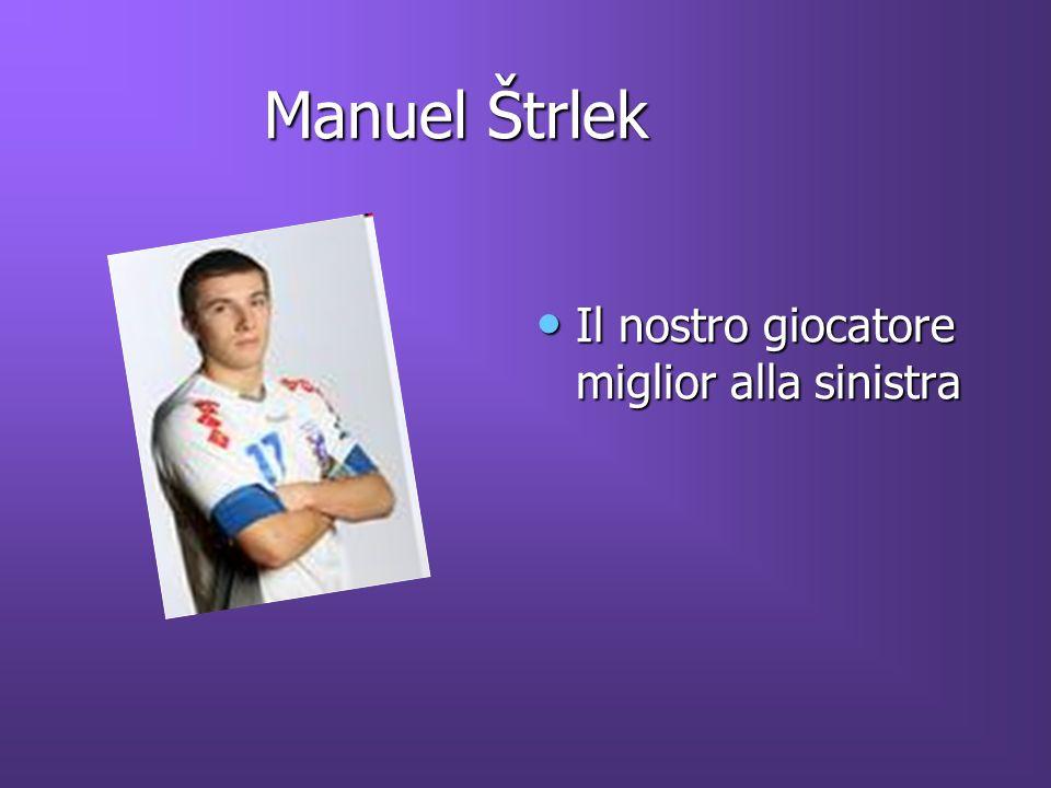 Manuel Štrlek Il nostro giocatore miglior alla sinistra