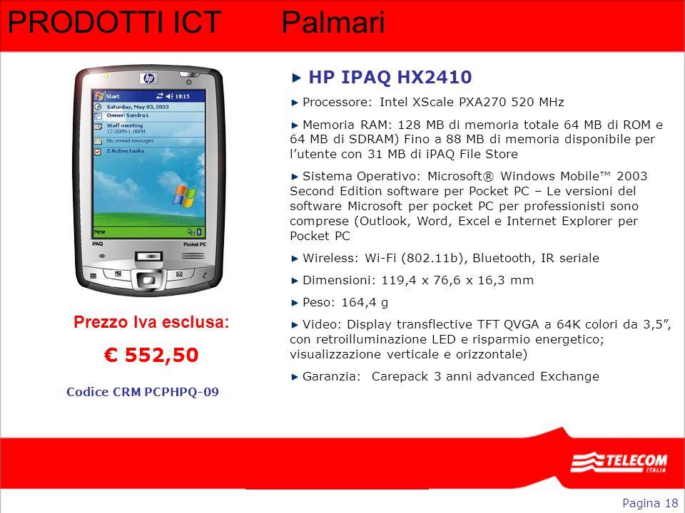 PRODOTTI ICT Palmari € 552,50 HP IPAQ HX2410 Prezzo Iva esclusa:
