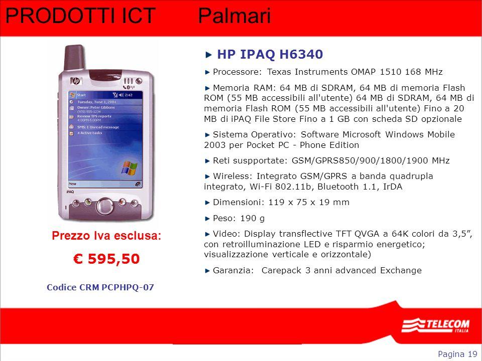 PRODOTTI ICT Palmari € 595,50 HP IPAQ H6340 Prezzo Iva esclusa: