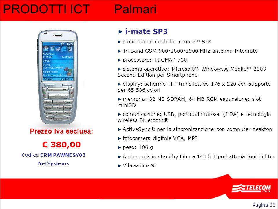 PRODOTTI ICT Palmari € 380,00 i-mate SP3 Prezzo Iva esclusa: