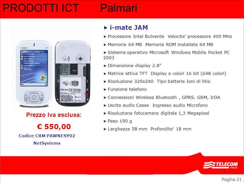 PRODOTTI ICT Palmari € 550,00 i-mate JAM Prezzo Iva esclusa:
