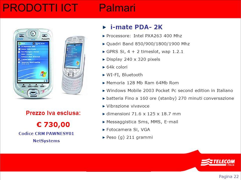 PRODOTTI ICT Palmari € 730,00 i-mate PDA- 2K Prezzo Iva esclusa: