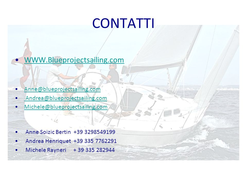 CONTATTI WWW.Blueprojectsailing.com Anne@blueprojectsailing.com