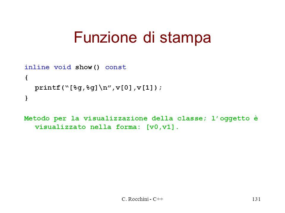 Funzione di stampa inline void show() const {