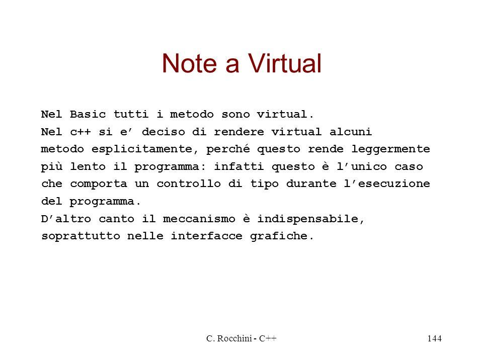 Note a Virtual Nel Basic tutti i metodo sono virtual.