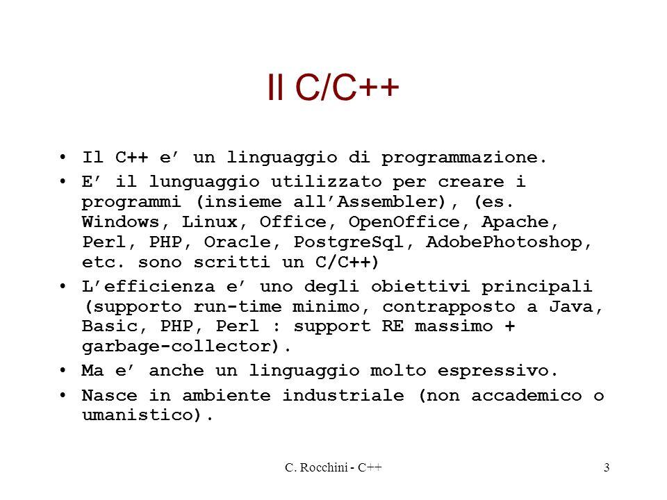 Il C/C++ Il C++ e' un linguaggio di programmazione.