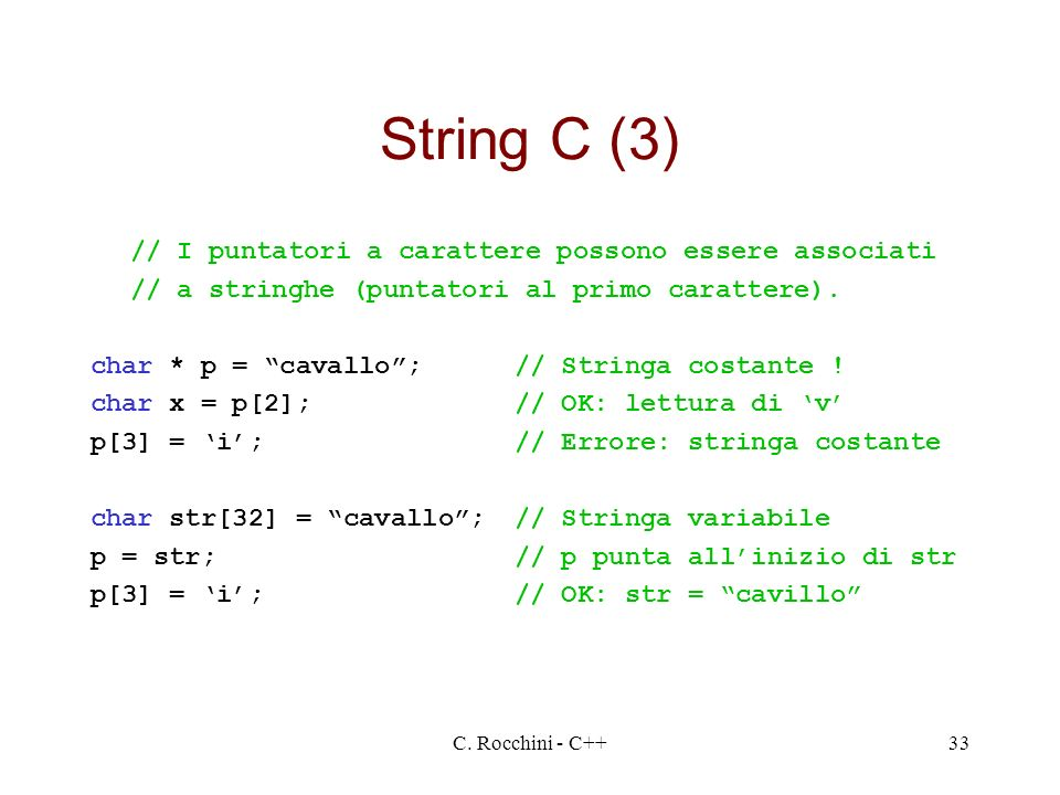 String C (3) // I puntatori a carattere possono essere associati