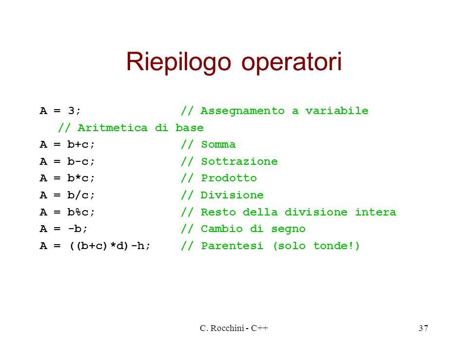 Riepilogo operatori A = 3; // Assegnamento a variabile