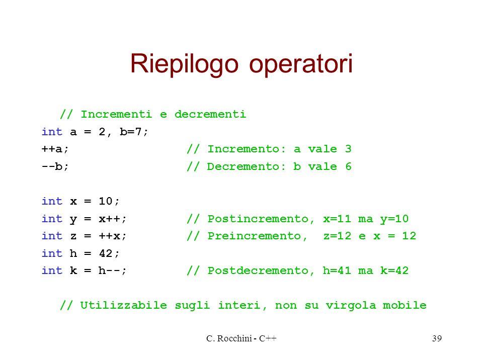 Riepilogo operatori // Incrementi e decrementi int a = 2, b=7;
