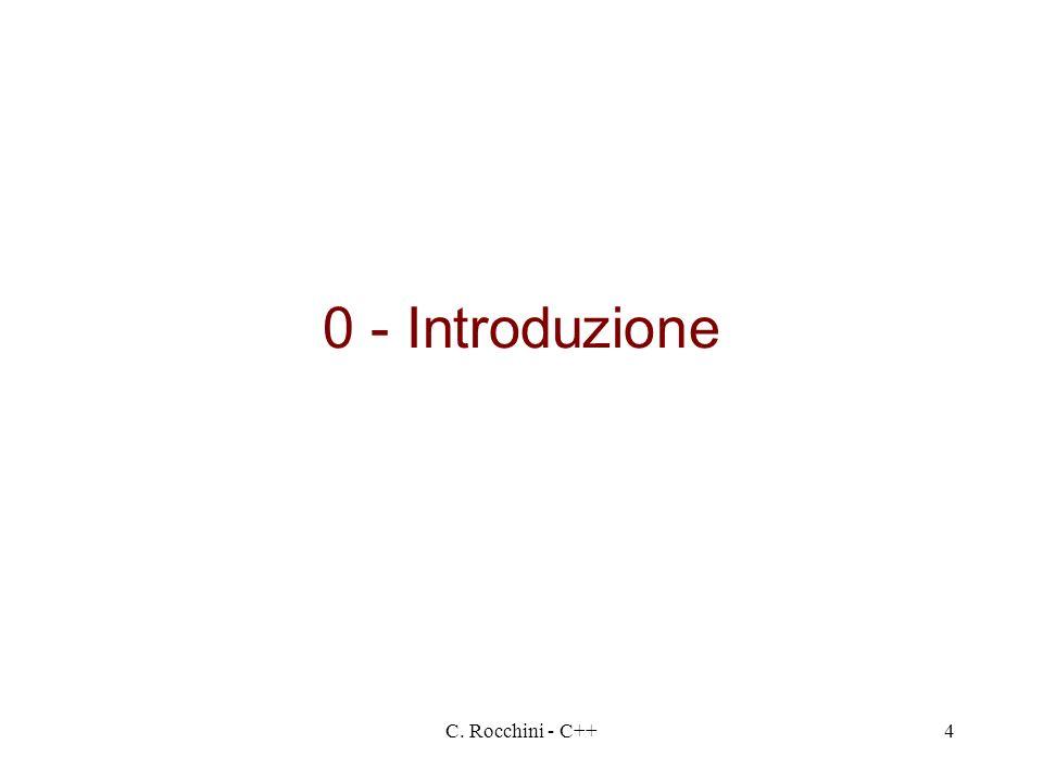 0 - Introduzione C. Rocchini - C++