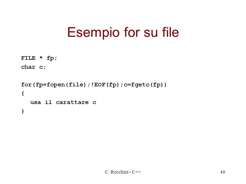 Esempio for su file FILE * fp; char c;
