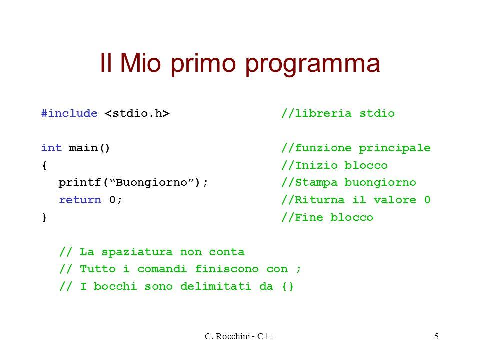 Il Mio primo programma #include <stdio.h> //libreria stdio