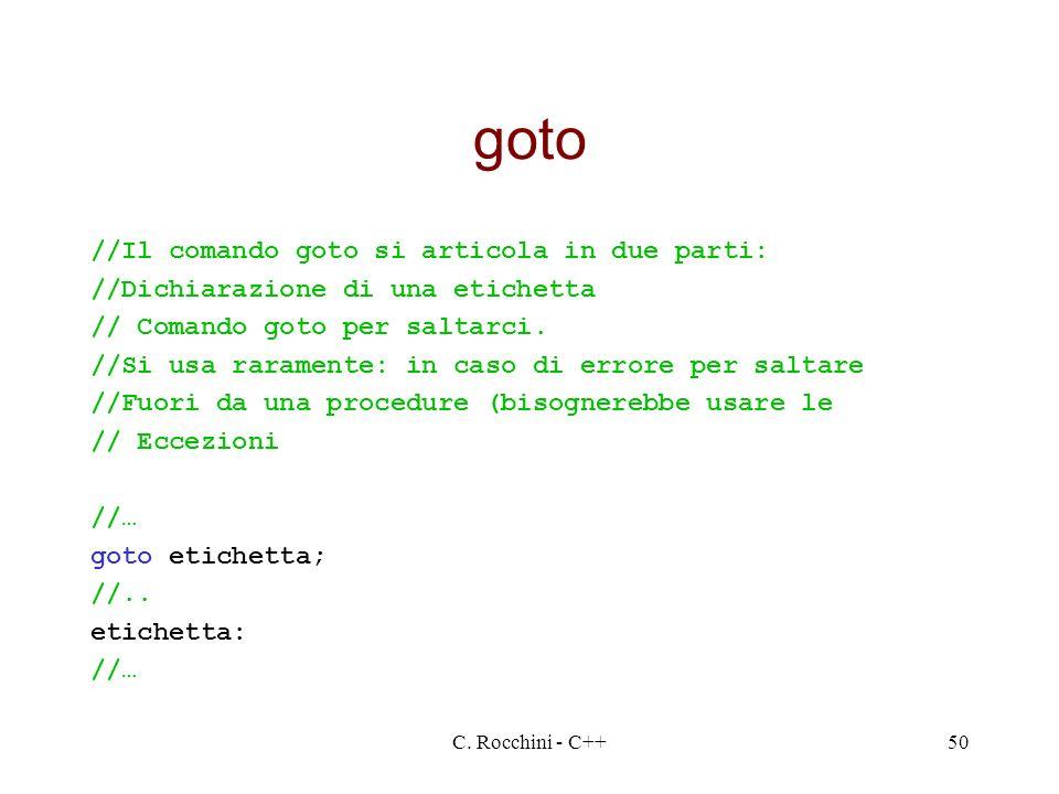 goto //Il comando goto si articola in due parti: