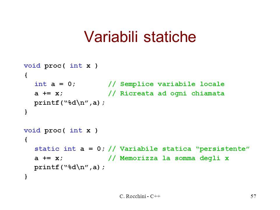 Variabili statiche void proc( int x ) {