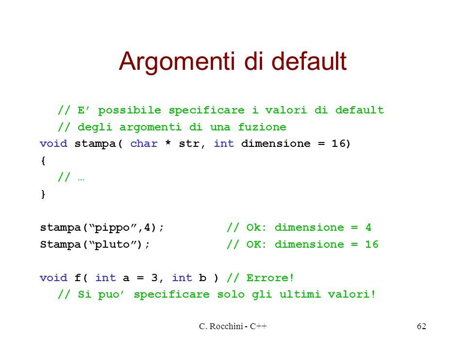 Argomenti di default // E' possibile specificare i valori di default