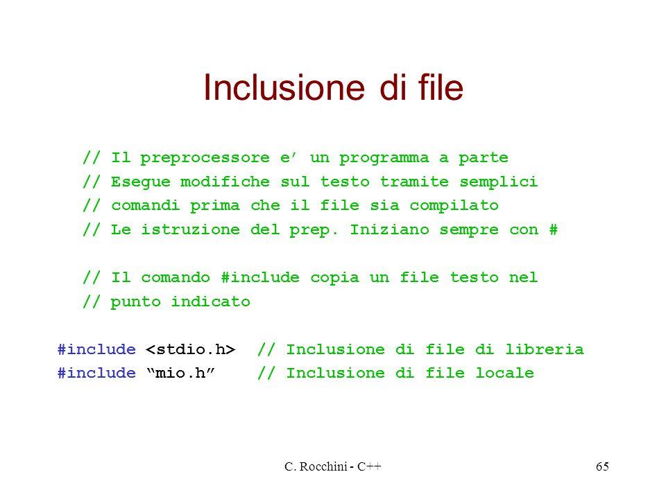 Inclusione di file // Il preprocessore e' un programma a parte