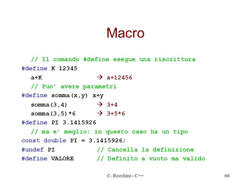 Macro // Il comando #define esegue una riscrittura #define K 12345