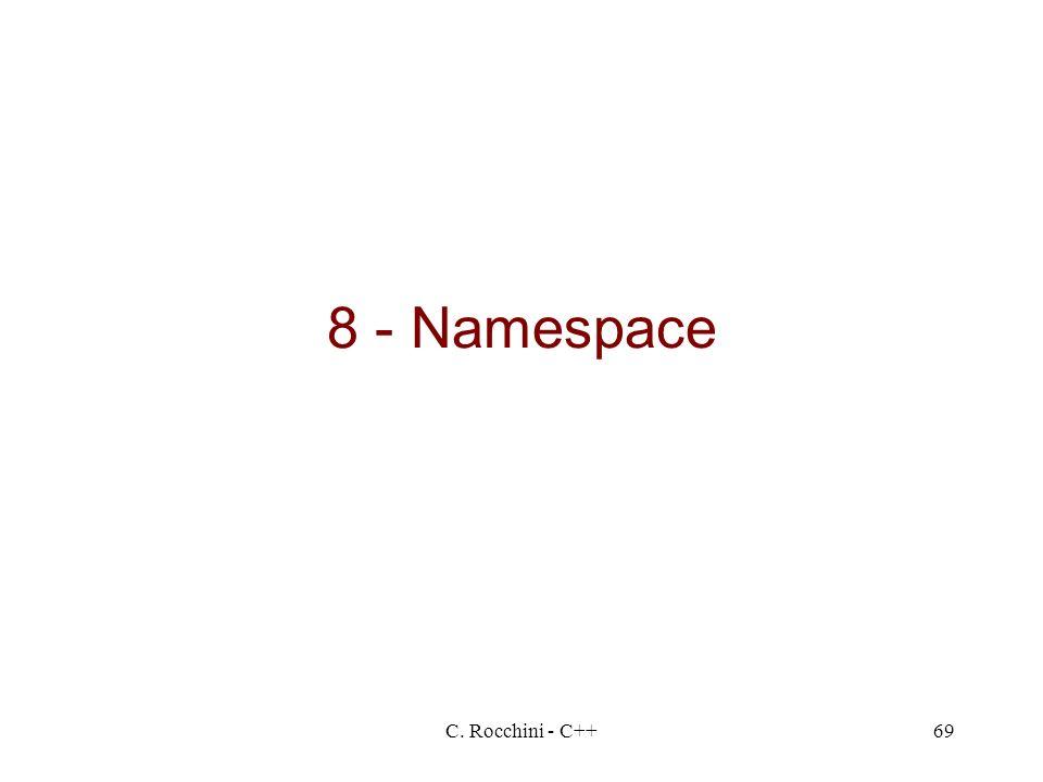 8 - Namespace C. Rocchini - C++