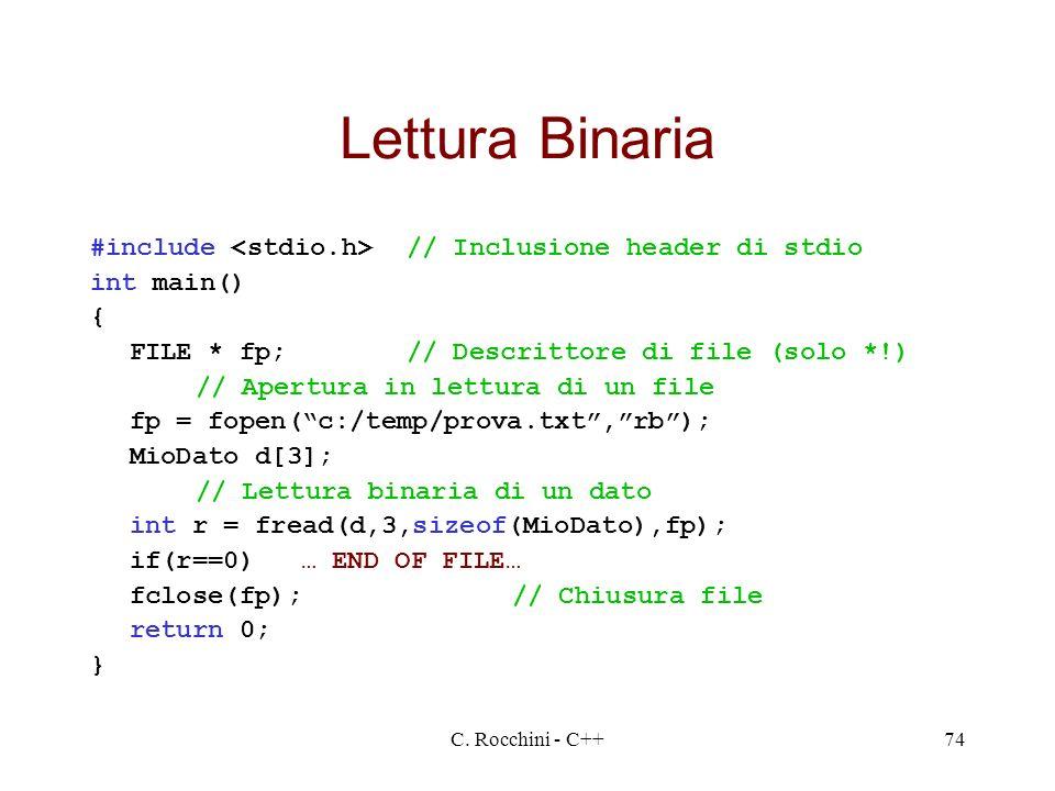 Lettura Binaria #include <stdio.h> // Inclusione header di stdio