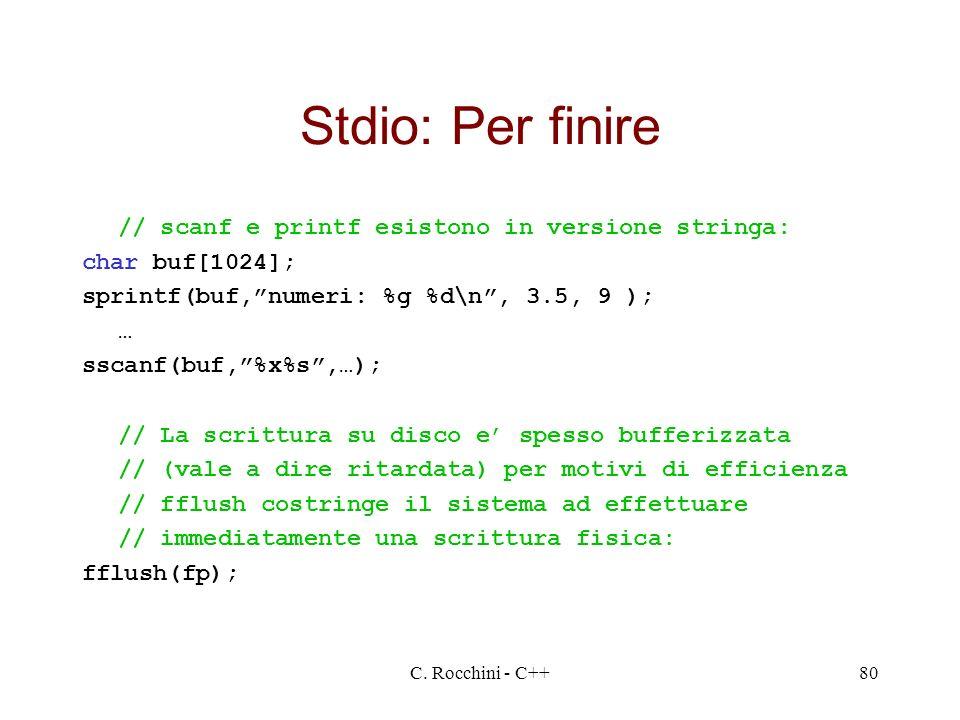 Stdio: Per finire // scanf e printf esistono in versione stringa: