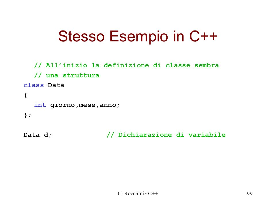 Stesso Esempio in C++ // All'inizio la definizione di classe sembra
