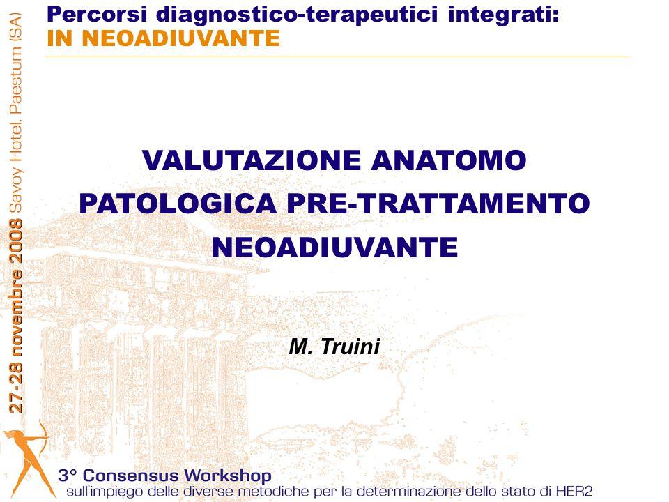 VALUTAZIONE ANATOMO PATOLOGICA PRE-TRATTAMENTO NEOADIUVANTE