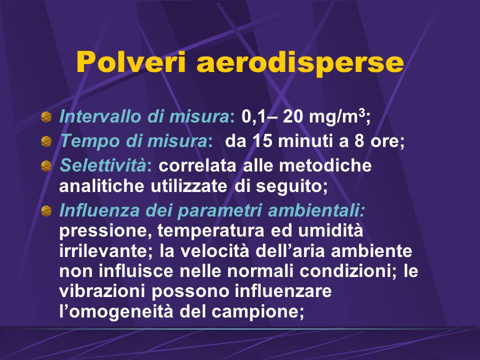 Polveri aerodisperse Intervallo di misura: 0,1– 20 mg/m3;