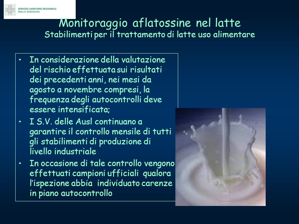 Monitoraggio aflatossine nel latte Stabilimenti per il trattamento di latte uso alimentare