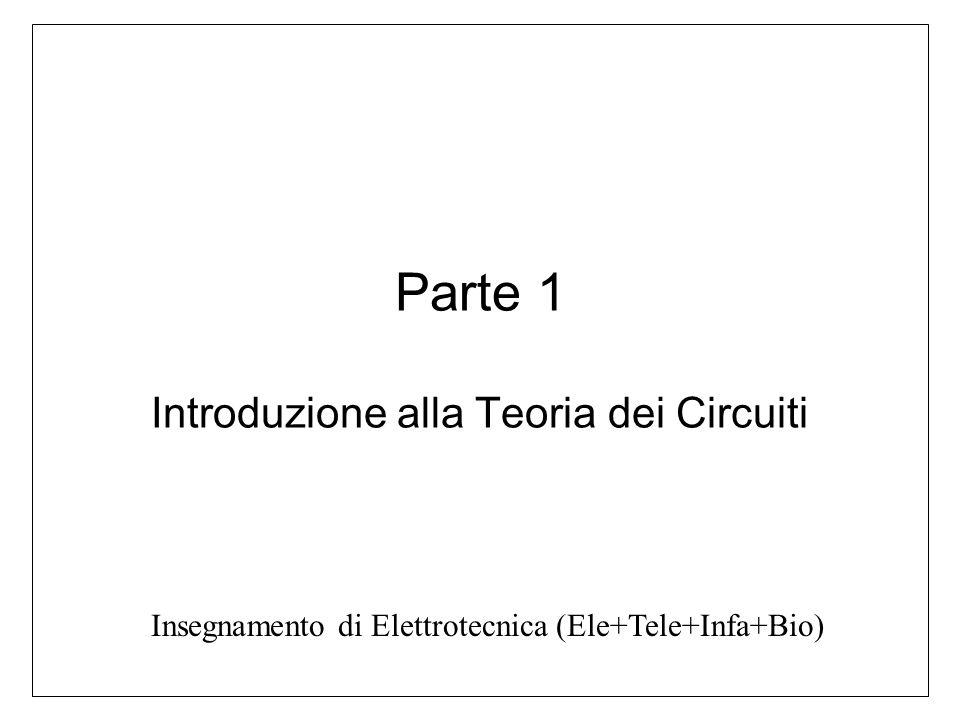 Parte 1 Introduzione alla Teoria dei Circuiti