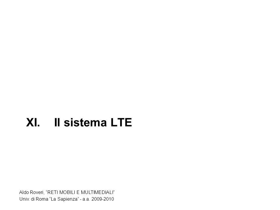 XI. Il sistema LTE Aldo Roveri, RETI MOBILI E MULTIMEDIALI