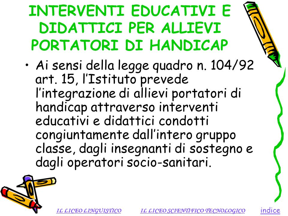 INTERVENTI EDUCATIVI E DIDATTICI PER ALLIEVI PORTATORI DI HANDICAP