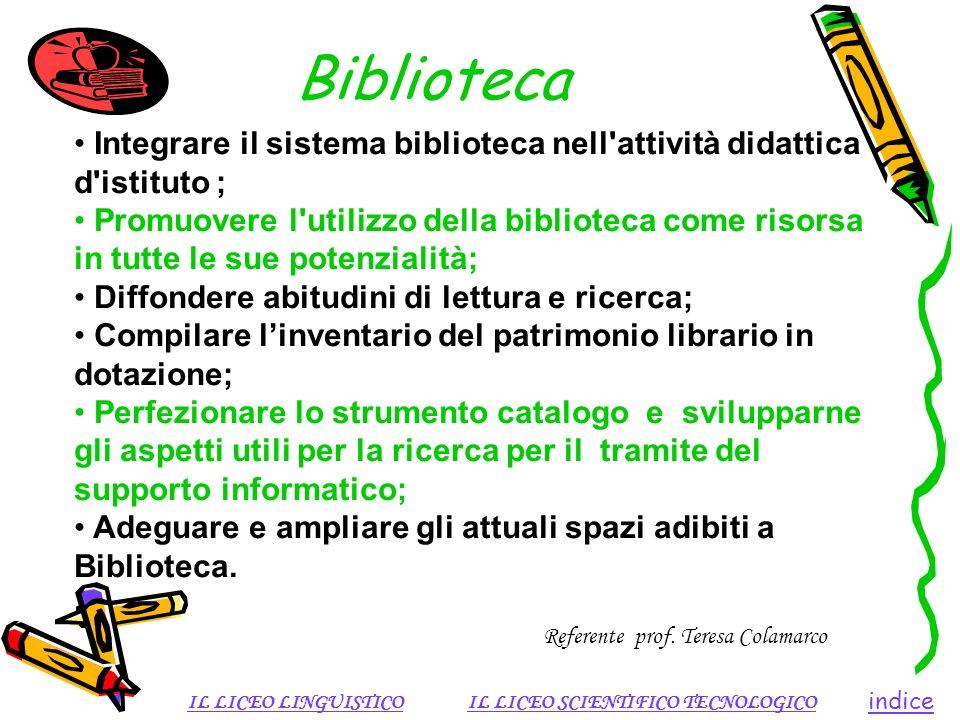 Biblioteca Integrare il sistema biblioteca nell attività didattica d istituto ;
