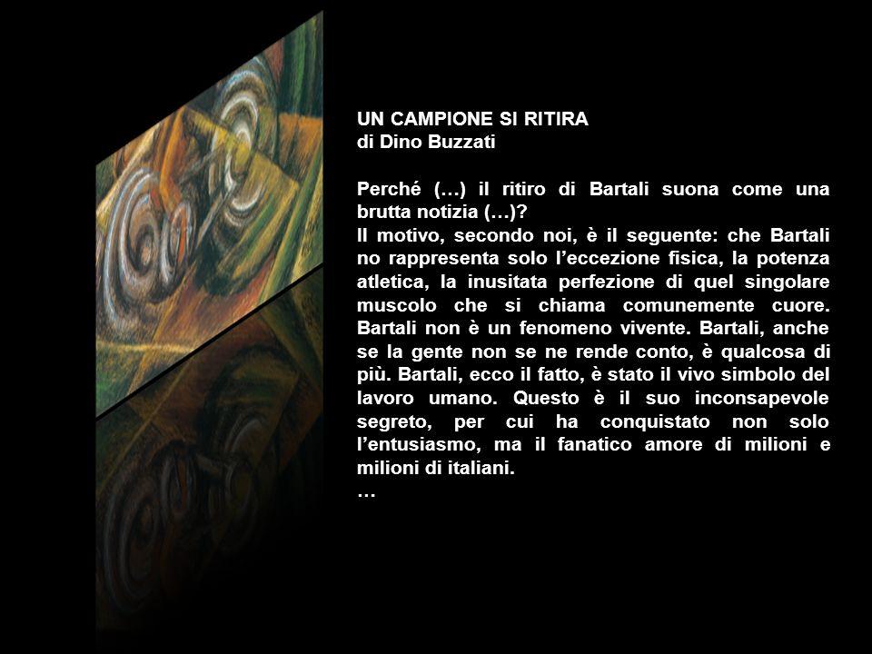 UN CAMPIONE SI RITIRA di Dino Buzzati. Perché (…) il ritiro di Bartali suona come una brutta notizia (…)