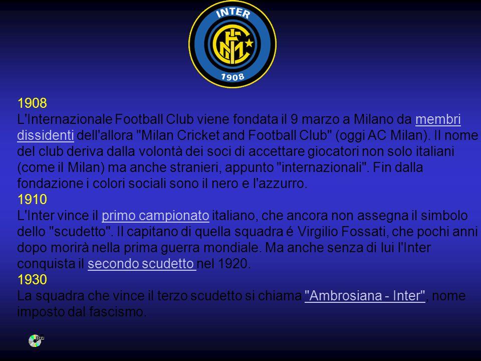 1908 L Internazionale Football Club viene fondata il 9 marzo a Milano da membri dissidenti dell allora Milan Cricket and Football Club (oggi AC Milan). Il nome del club deriva dalla volontà dei soci di accettare giocatori non solo italiani (come il Milan) ma anche stranieri, appunto internazionali . Fin dalla fondazione i colori sociali sono il nero e l azzurro.