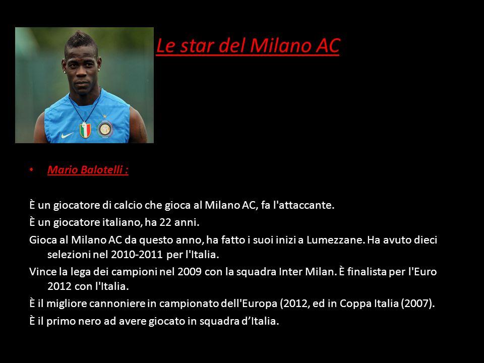 Le star del Milano AC Mario Balotelli :