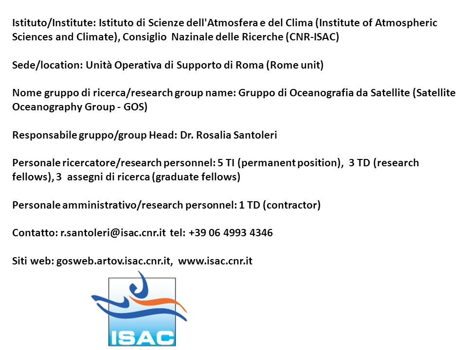Istituto/Institute: Istituto di Scienze dell Atmosfera e del Clima (Institute of Atmospheric Sciences and Climate), Consiglio Nazinale delle Ricerche (CNR-ISAC)