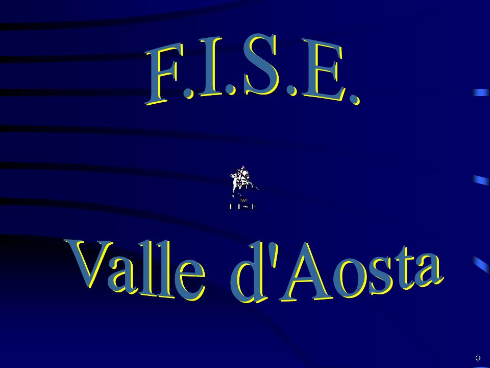 F.I.S.E. Valle d Aosta F.I.S.E. Valle d Aosta ±