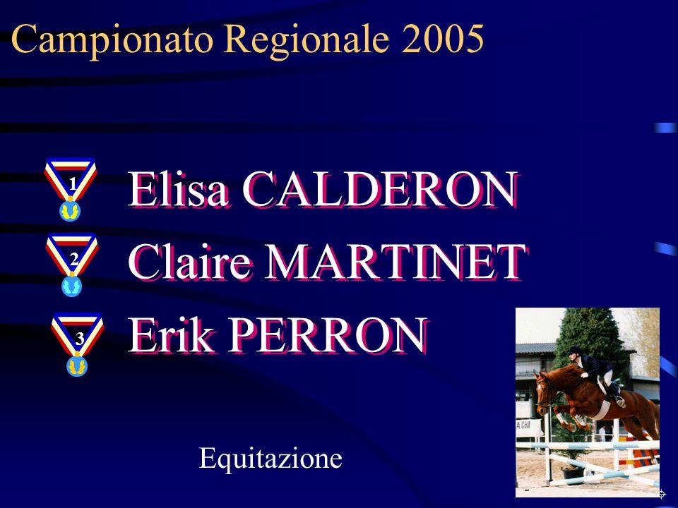 Elisa CALDERON Claire MARTINET Erik PERRON Campionato Regionale 2005