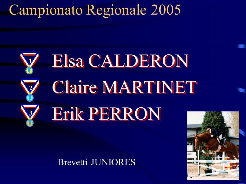 Elsa CALDERON Claire MARTINET Erik PERRON Campionato Regionale 2005