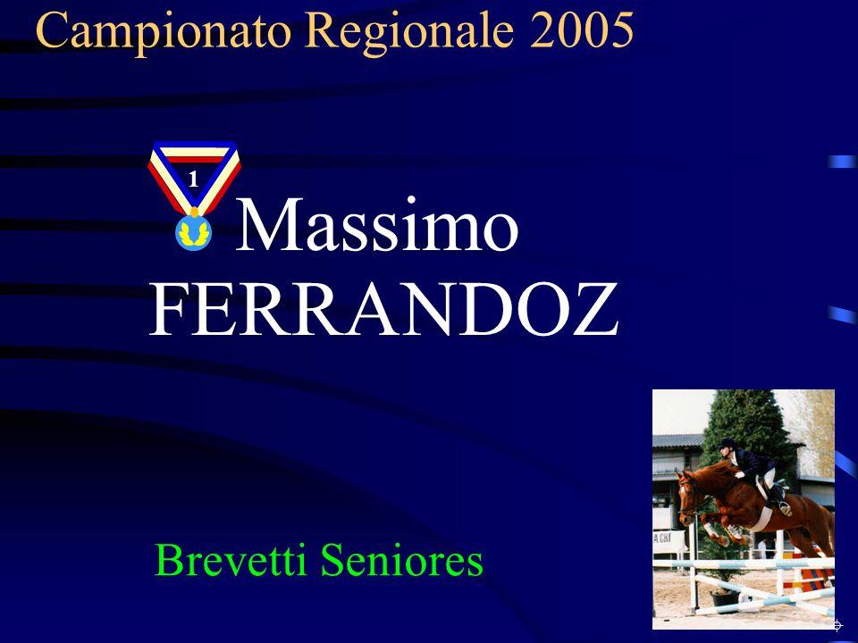 Campionato Regionale 2005 1 Massimo FERRANDOZ Brevetti Seniores ±