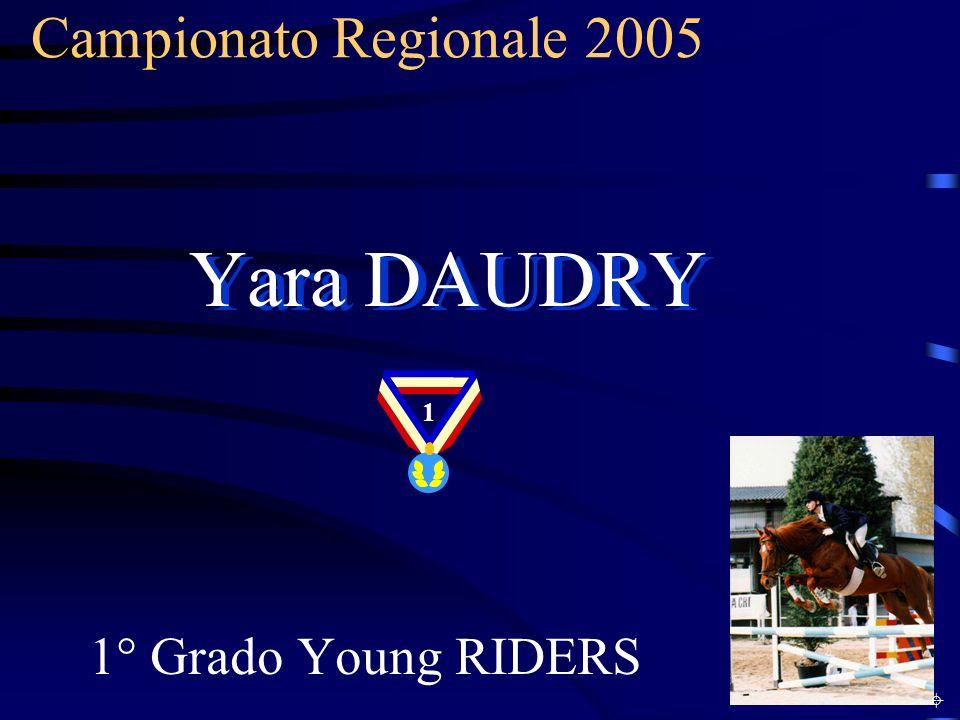 Campionato Regionale 2005 Yara DAUDRY 1 1° Grado Young RIDERS ±
