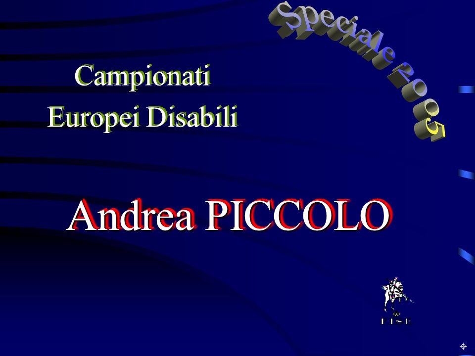 Andrea PICCOLO Campionati Europei Disabili Speciale 2005 ±