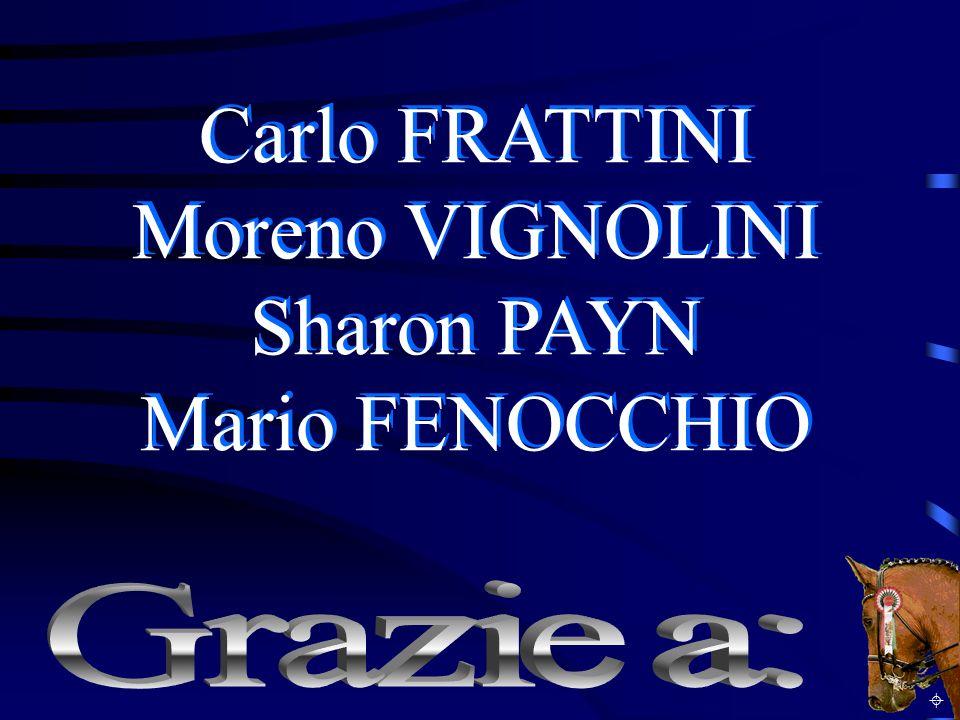 Carlo FRATTINI Moreno VIGNOLINI Sharon PAYN Mario FENOCCHIO Grazie a: