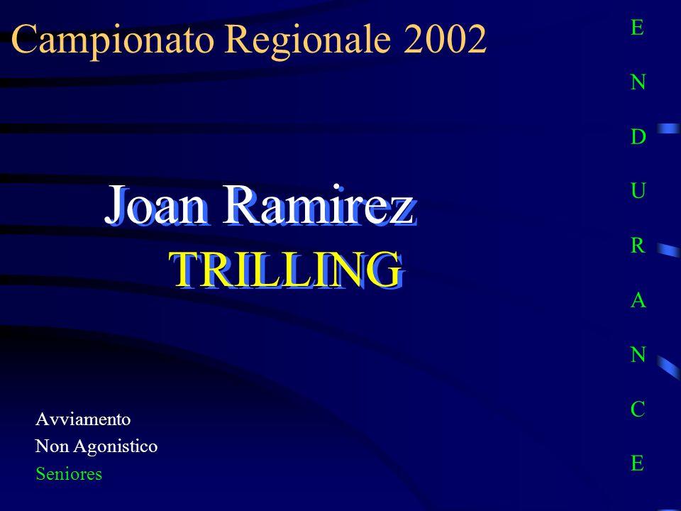 Joan Ramirez TRILLING Campionato Regionale 2002 E N D U R A N C E