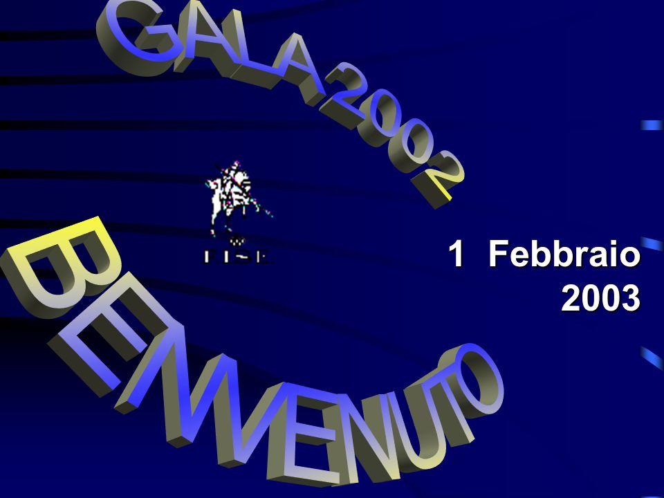 GALA 2002 BENVENUTO 1 Febbraio 2003