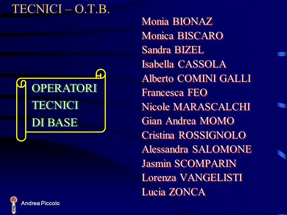 TECNICI – O.T.B. OPERATORI TECNICI DI BASE Monia BIONAZ Monica BISCARO